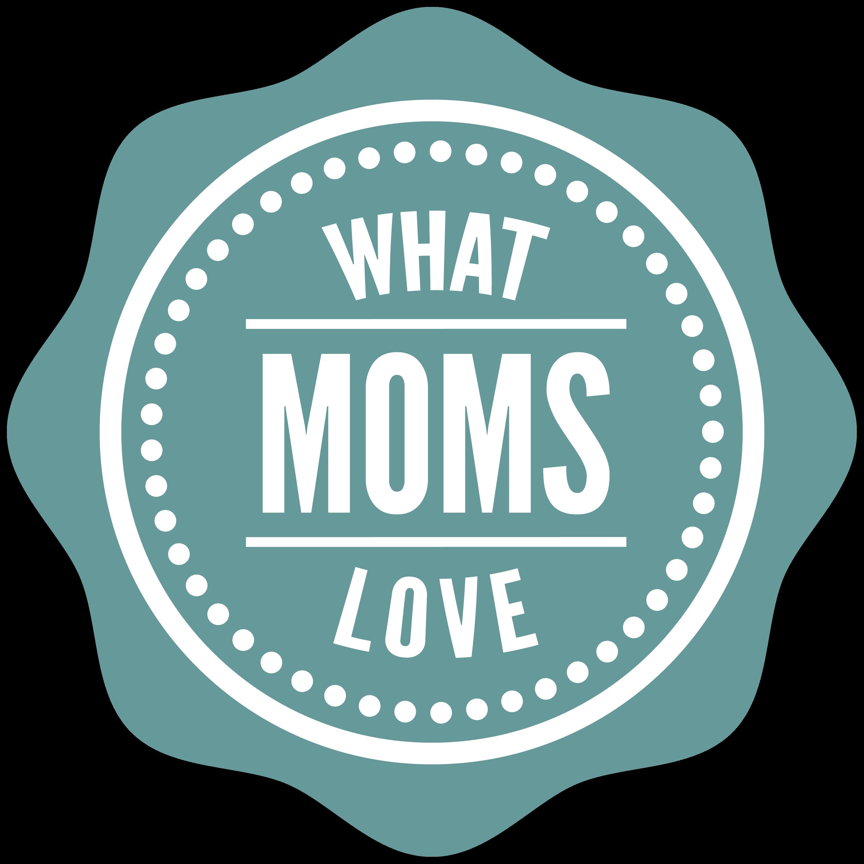 what moms love