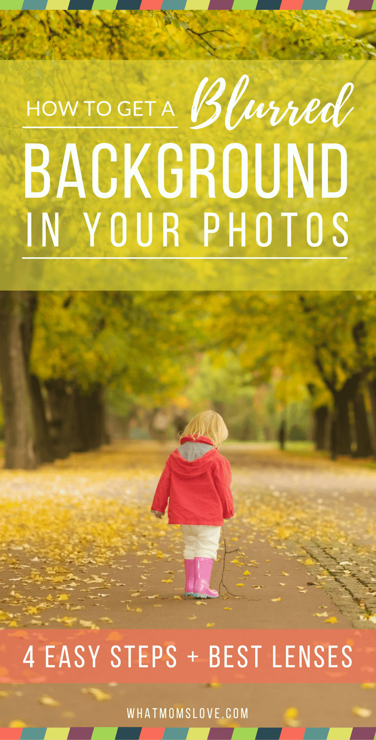 How to get a blurred background in photos tips for taking pictures of kids