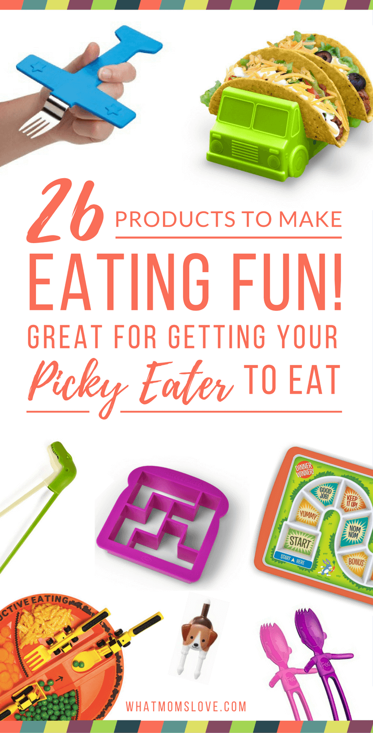 26 Products to Make Eating Fun. How to Get Your Picky Eater to Try New Foods.