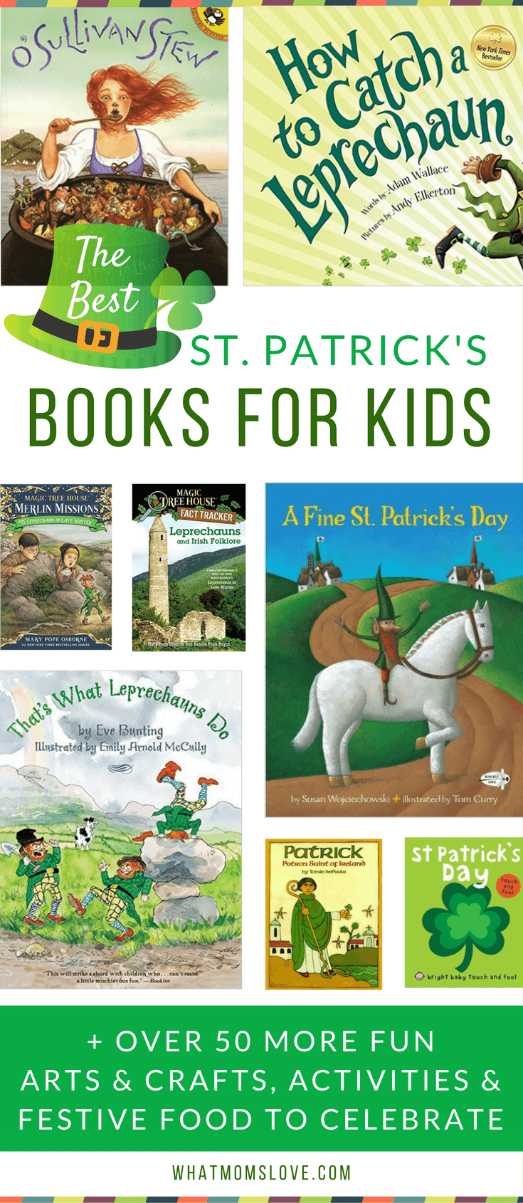 The Best St Patricks Day Books For Kids + Arts and Crafts, DIY, Printables, Activities, Leprechaun Traps, Tricks and Festive Food to celebrate!