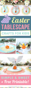 Fun Easter Kids Table Craft Ideas | Free printable DIY place cards and more Easter table decorations perfect for children | Simple crafts to make including bunny napkins and chick place cards!